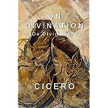 On Divination: De Divinatione (English Edition)