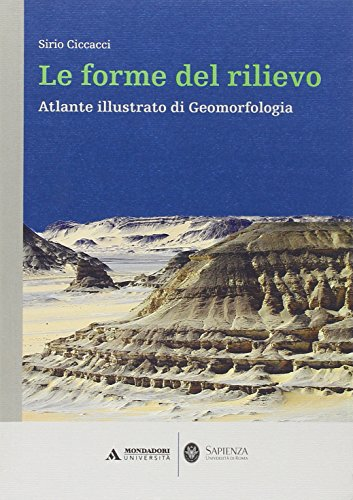 Le forme del rilievo. Atlante illustrato di geomorfologia
