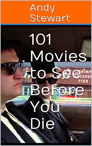 101 Movies to See Before You Die (English Edition)