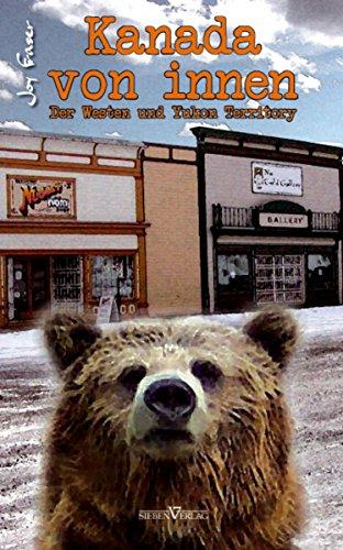 Kanada von innen: Der Westen und Yukon Territory (Innen 7)