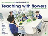 Mick Waters introduces: Teaching with Flowers for a Blooming Curriculum