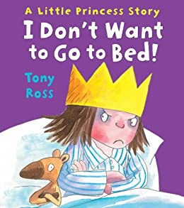 I Don't Want to Go to Bed! (Little Princess eBooks Book 8) eBook ...