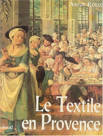 Le textile en Provence par Annie Roux