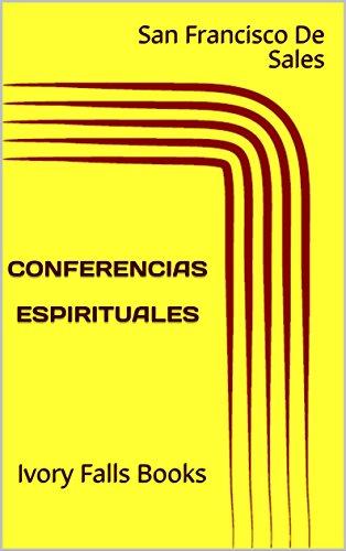 CONFERENCIAS ESPIRITUALES: Ivory Falls Books