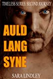 AULD LANG SYNE (TIMELESS Series: Second Journey)