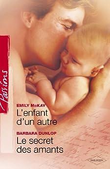 L'enfant d'un autre - Le secret des amants (Harlequin Passions) par [McKay, Emily, Dunlop, Barbara]