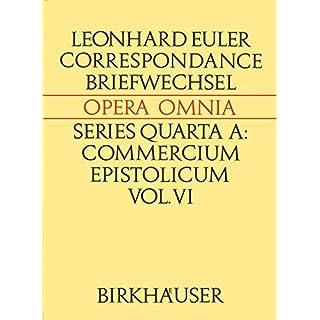 Correspondance de Leonhard Euler avec P.-L. M. de Maupertuis et Frederic II (Leonhard Euler, Opera Omnia)