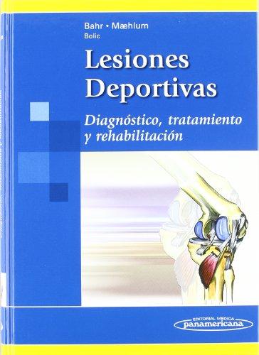 Lesiones Deportivas / Sports Injuries: Diagnostico, Tratamiento Y Rehabilitacion / Diagnostic, Treatment and Rehabilitation por Roald, MD, Ph.D. Bahr, Sverre Maehlum
