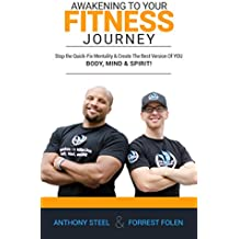 Awakening Your Fitness Journey: Stop the Quick-Fix Mentality and Create the Best Version of YOU - Body, Mind, and Spirit! (English Edition)