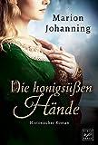 'Die honigsüßen Hände' von Marion Johanning