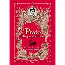 Prato: Die gute alte Küche