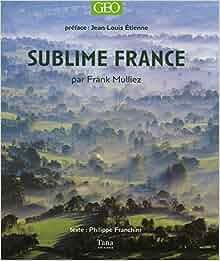 Amazon.fr - SUBLIME FRANCE - FRANK MULLIEZ, PHILIPPE