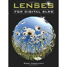 Lenses for Digital SLRs: The Complete Guide