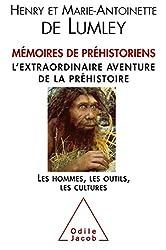 Mémoires de préhistoriens : L'extraordinaire aventure de la préhistoire. Les hommes, les outils, les cultures.