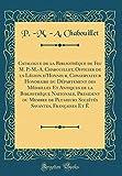 Catalogue de la Bibliotheque de Feu M. P.-M.-A. Chabouillet, Officier de la Legion D'Honneur, Conservateur Honoraire Du Departement Des Medailles Et ... de Plusieurs Societes Savantes, Francai