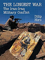 The Longest War: The Iran-Iraq Military Conflict