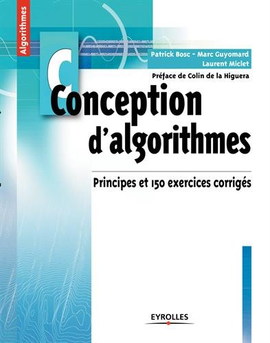 Conception d'algorithmes: Principes et 150 exercices corrigés.