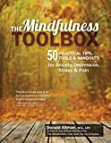 The Mindfulness Toolbox: 50 Practical Mindfulness Tips, Tools and Handouts for Anxiety, Depression, Stress and Pain