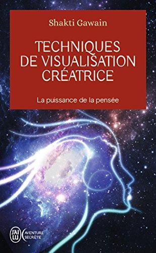 Techniques de visualisation créatrice par Shakti Gawain