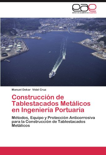 Construccion de Tablestacados Metalicos En Ingenieria Portuaria por Manuel Dekar Vidal Cruz