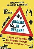 Jugend in Gefahr!: 19 Tipps