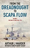 From the Dreadnought to Scapa Flow, Volume I: The Road to War, 1904-1914