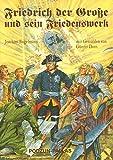 Friedrich der Große und sein Friedenswerk - Joachim Engelmann, Adolph von Menzel, Günter Dorn