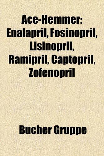 Ace-Hemmer: Enalapril, Fosinopril, Lisinopril, Ramipril, Captopril, Zofenopril