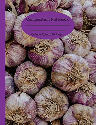 Composition Notebook: College Ruled Journal 110 Pages Garlic Lovers
