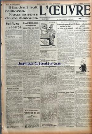 OEUVRE (L') [No 3774] du 30/01/1926 - RATIFIONS LOCARNO PAR JEAN PIOT - LA PECHE AUX BELUGAS PAR D. - L'AUTOGYRE RECOMMENCERA AUJOURD'HUI SES ESSAIS - ALLONS-NOUS VERS UNE NOUVELLE HAUSSE DU PRIX LA PAIN ? - NOTRE PROCHAIN ROMAN : CHRISTINE ET LUI PAR PIERRE MILLE - REFERENCES - EN FRANCE - EN SYRIE - L'ARRANGEMENT PAR GUSTAVE TERY - A LA RECHERCHE D'UN DIEU PAR G. DE LA FOUCHARDIERE - LA SITUATION FINANCIERE - LES BUREAUX DES GROUPES DU CARTEL VOUDRAIENT UN DEBAT SUR LA TAXE SUR LES PAIE par Collectif