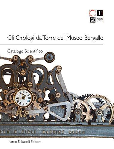 2020 dove comprare buona qualità GLI OROLOGI DA TORRE DEL MUSEO BERGALLO: CATALOGO ...