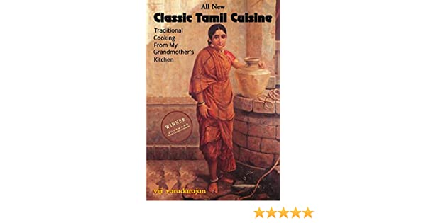 Classic Tamil Cuisine: Traditional Cooking From My Grandmother's Kitchen