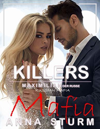 Russian Mafia: KILLERS Maximilian - Der Russe (DAS RUSSISCHE SYNDIKAT - Dark Romance ()