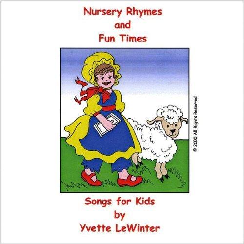 Nursery Rhymes and Fun Times by Yvette Lewinter
