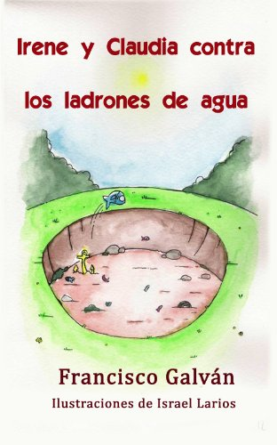 Irene y Claudia contra los ladrones de agua por Francisco Galván