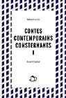 CONTES CONTEMPORAINS CONSTERNANTS I par Clasbat