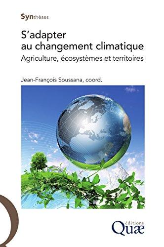 S'adapter au changement climatique: Agriculture, cosystmes et territoires