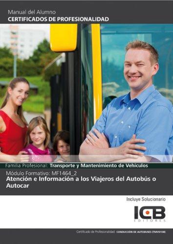 Mf1464_2: Atención e Información a los Viajeros del Autobús o Autocar- Incluye Contenido Multimedia
