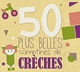 50 Plus Belles Comptines de Crèches