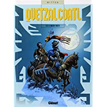 Quetzalcoatl, Tome 6 : La noche triste