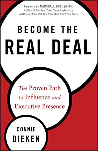 become-the-real-deal-the-proven-path-to-influence-executive-presence