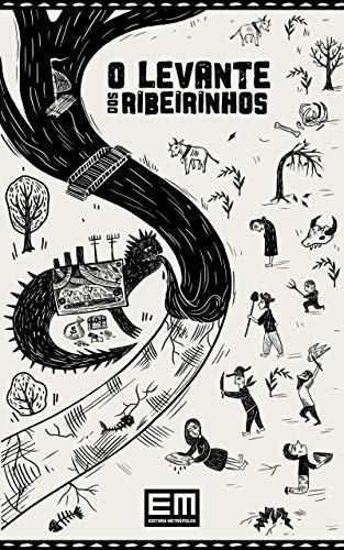 O Levante dos Ribeirinhos (Portuguese Edition) por Eumano  Silva