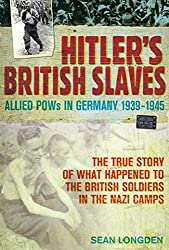 Hitler's British Slaves: Allied POWs in Germany 1939-1945 (English Edition)