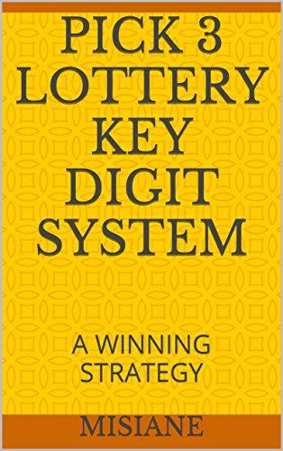 PICK 3 LOTTERY KEY DIGIT SYSTEM: A WINNING STRATEGY (English