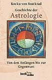 Geschichte der Astrologie: Von den Anfängen bis zur Gegenwart