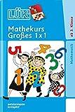 LÜK-Übungshefte / Mathematik: LÜK: 3./4. Klasse - Mathematik: Mathekurs Großes 1 x 1