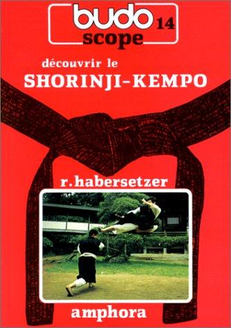 Budoscope, tome 14 : Découvrir le Shorinji-Kempo par Roland Habersetzer
