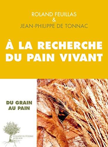 À la recherche du pain vivant (Domaine du possible) par Jean-Philippe de Tonnac