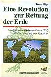 Eine Revolution zur Rettung der Erde. Mit effektiven Mikroorganismen (EM) die Probleme unserer Welt lösen - Teruo Higa