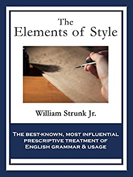 The Elements of Style by [Strunk, William, Jr.]